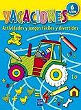 Vacaciones: 6 años: actividades y juegos fáciles y divertidos