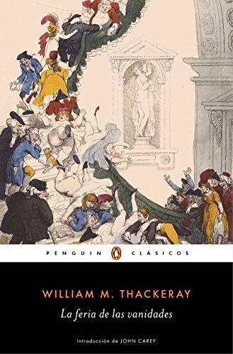 La feria de las vanidades (Los mejores clásicos) por William M. Thackeray