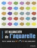 Le nuancier de l'aquarelle - Petit guide des mélanges de couleurs