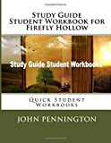 Study Guide Student Workbook for Firefly Hollow: Quick Student Workbooks