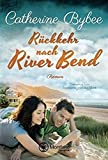 Rückkehr nach River Bend (Happy End in River Bend, Band 2)