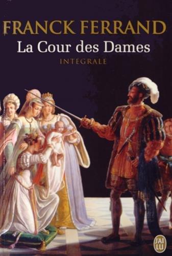 La Cour des Dames : Intégrale