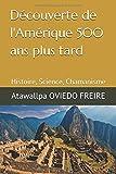 Découverte de l'Amérique 500 ans plus tard: Histoire, Science, Chamanisme