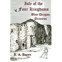 Blue Dragon Princess: Isle of the Four Kingdoms: Volume 1