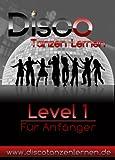 Disco Tanzen Lernen Level 1 - Für Anfänger