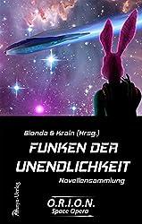 Funken der Unendlichkeit (O.R.I.O.N. Space Opera 1)
