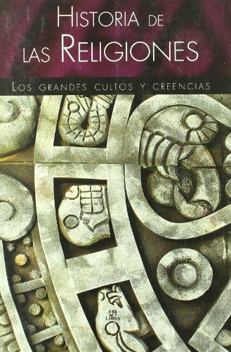 Historia de las Religiones: Los Grandes Cultos y Creencias por Jorge Morales de Castro