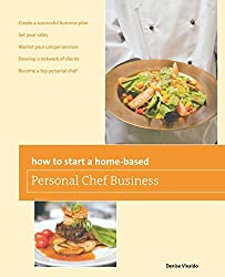 How to Start a Home-based Personal Chef Business (Home-Based Business Series) by Denise Vivaldo (2011-04-01)
