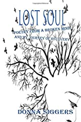 LOST SOUL: Poetry From A Broken Mind and My Journey Of Recovery (Getting Your Life Back) Paperback