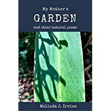 My Mother's Garden: and other natural poems (English Edition)