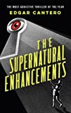 The Supernatural Enhancements by Edgar Cantero (2015-07-02)