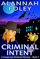 Criminal Intent (The Campervan Bushman Mystery Series Book 3)