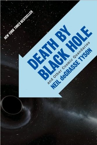 by Neil deGrasse Tyson Death by Black Hole: And Other Cosmic Quandaries(text only)[Paperback]2007