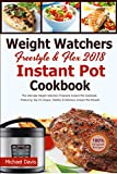 The Best Freestyle & Flex Instant Pot Cookbook 2018: The Ultimate WW Freestyle Instant Pot Cookbook - Featuring Top 35 Unique, Delicious and Easy Weight Loss Instant Pot Recipes
