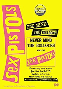 Never Mind The Bollocks: Here's The Sex Pistols (Classic Album)