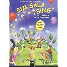 Sim Sala Sing. Ausgabe Deutschand: Das Liederbuch für die Grundschule. Lieder zum Singen, Spielen, Bewegen und Gestalten in der Klasse. Allgemeine Ausgabe Deutschland
