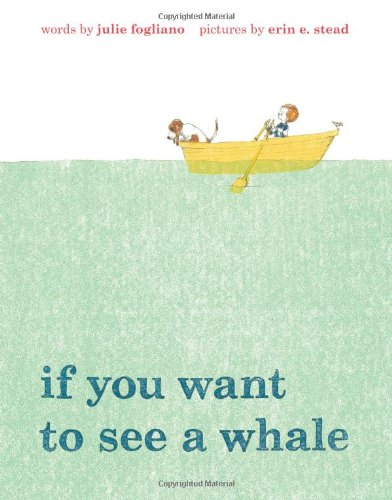 If You Want to See a Whale por Julie Fogliano