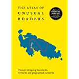 Atlas of Unusual Borders: Discover Intriguing Boundaries, Territories and Geographical Curiosities