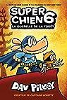 Super Chien: La Querelle de la Foret par Pilkey
