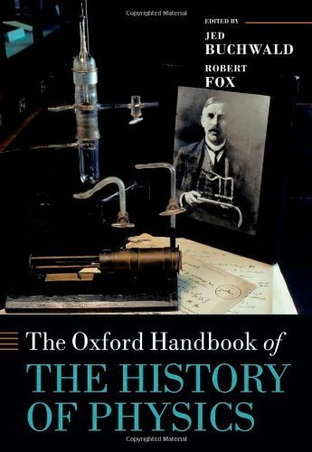 The Oxford Handbook of the History of Physics (Oxford Handbooks) 1st edition by Buchwald, Jed Z., Fox, Robert (2014) Hardcover