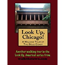 A Walking Tour of Chicago - Gold Coast (Look Up, America!) (English Edition)