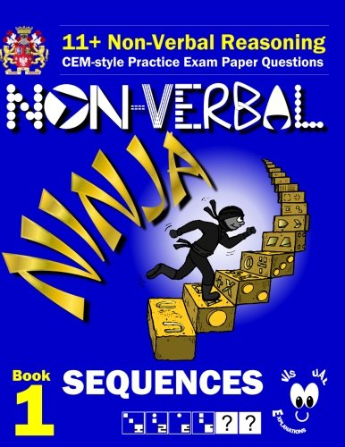 11-non-verbal-reasoning-the-non-verbal-ninja-training-course-book-1-sequences-cem-style-practice-exa