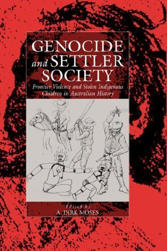 Genocide and Settler Society: Frontier Violence and Stolen Indigenous Children in Australian History (Studies in War and Genocide) by Berghahn Books (2005-02-10)