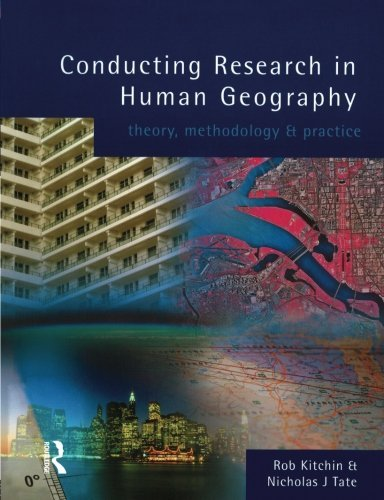 Conducting Research in Human Geography: theory, methodology and practice by Rob Kitchin (1999-09-03)
