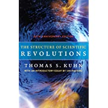 The Structure of Scientific Revolutions: 50th Anniversary Edition