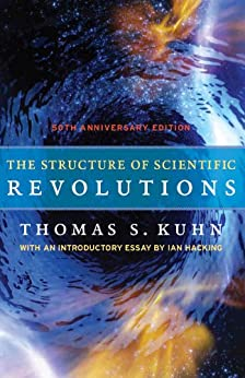 The Structure of Scientific Revolutions: 50th Anniversary Edition par [Kuhn, Thomas S.]
