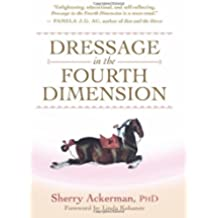 Dressage in the Fourth Dimension (English Edition)