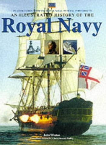 An Illustrated History of the Royal Navy by John Winton (2001-02-01)