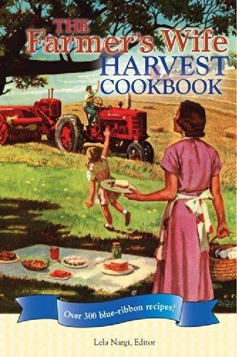 The Farmer's Wife Harvest Cookbook: Over 300 blue-ribbon recipes! by Nargi, Lela (2010) Spiral-bound