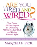 Image de Are you Tired and Wired? Your Proven 30-day Program for Overcoming Adrenal Fatigue and Fee