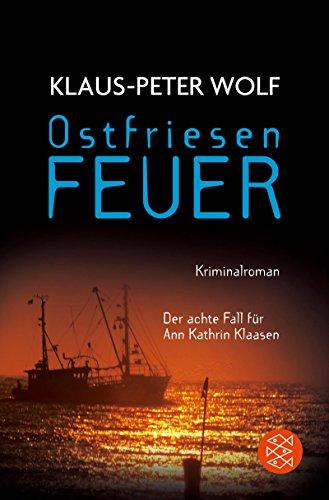 Buchseite und Rezensionen zu 'Ostfriesenfeuer: Der neue Fall für Ann Kathrin Klaasen' von Klaus-Peter Wolf