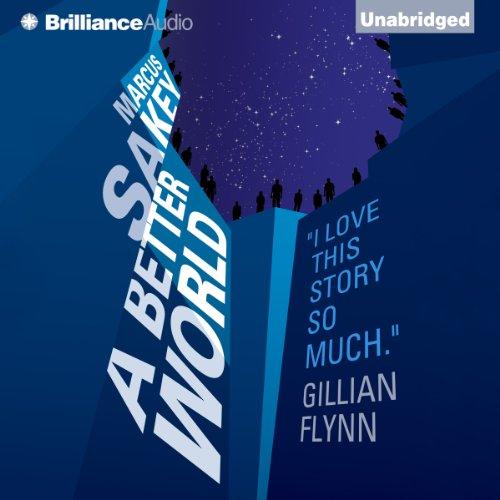 Buchseite und Rezensionen zu 'A Better World: The Brilliance Saga, Book 2' von Marcus Sakey