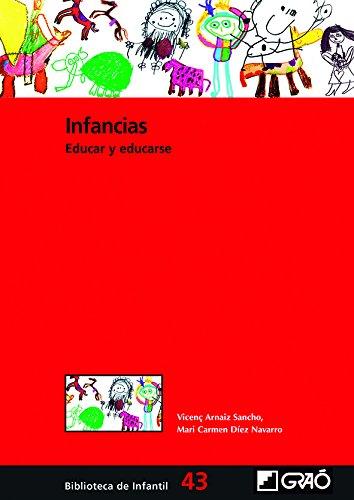 Infancias: Educar y educarse: 043 (Biblioteca Infantil (español))