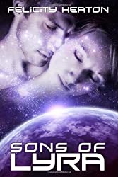 Sons of Lyra: Science Fiction Romance Anthology by Felicity Heaton (2011-03-08)