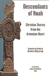 Decendants of Noah: Christian Stories from the Armenian Heart