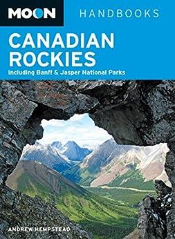 Moon Canadian Rockies: Including Banff & Jasper National Parks par [Hempstead, Andrew]