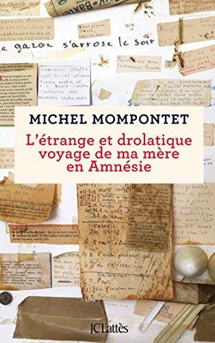 L'étrange et drolatique voyage de ma mère en Amnésie par Michel Mompontet