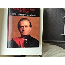 The King: Don Juan Carlos I of Bourbon by Vilallonga, Jose Luis de (1994) Hardcover