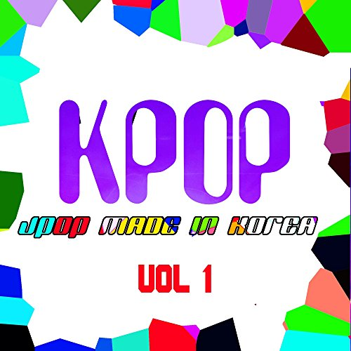 Kpop: J-Pop Made In Korea, Vol. 1