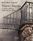Nuevo Baztán: La utopía  ' colbertista '  de Juan de Goyeneche (Arte Grandes Temas)