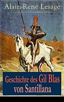 Geschichte des Gil Blas von Santillana: Ein Schelmenroman