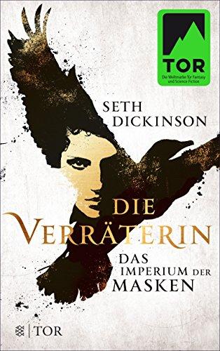 Die Verräterin - Das Imperium der Masken: Roman