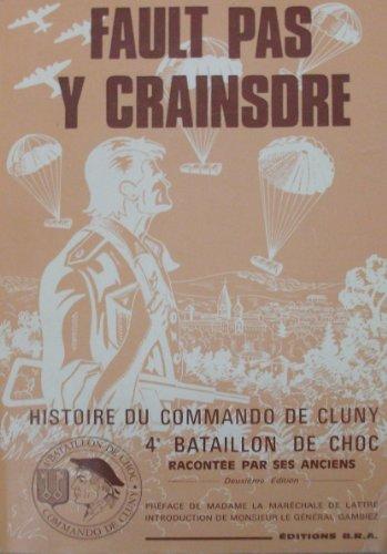 Fault pas y crainsdre : Histoire du Commando de Cluny, 4A Bataillon de choc