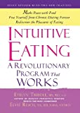 Intuitive Eating, 3rd Edition: A Revolutionary Program that Works by Evelyn Tribole (2012-09-15)