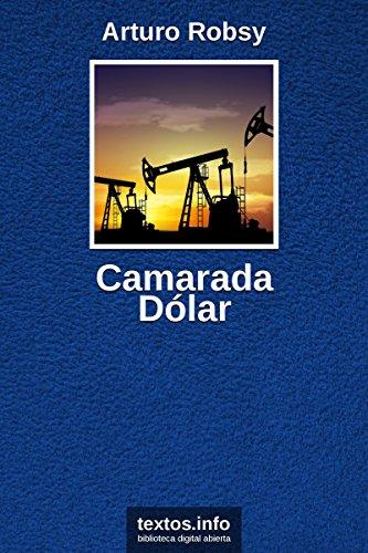 Camarada Dólar por Arturo Robsy