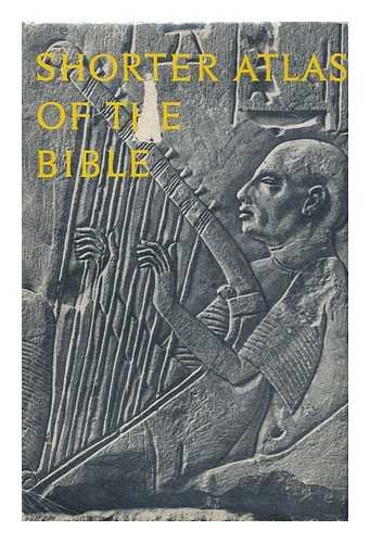 Shorter atlas of the Bible / Luc H. Grollenberg; translated by Mary F. Hedlund.[ Kleine Atlas van de Bijbel. English ]
